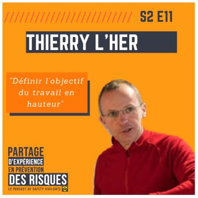"""S2E11 - Thierry L'HER - """"Définir l'objectif du travail en hauteur"""" cover"""