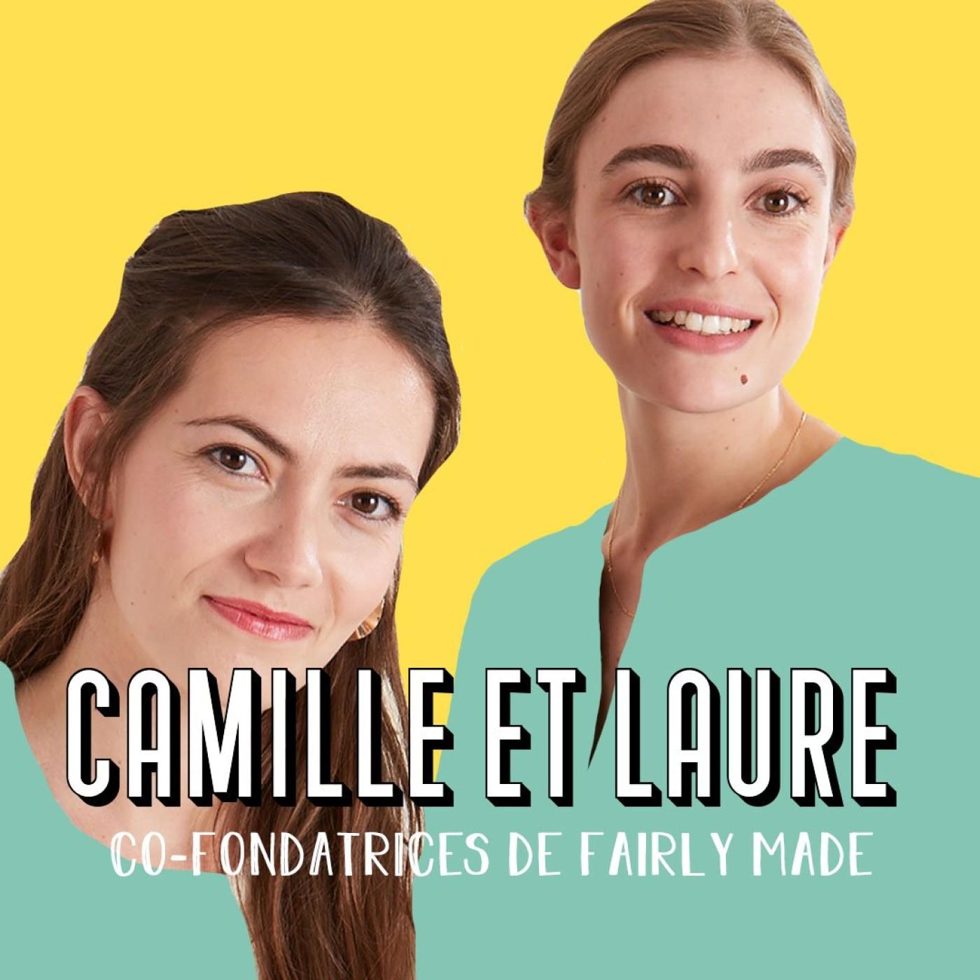 Laure Betsch et Camille Le Gal, fondatrices de @FairlyMade - L'entrepreneuriat comme mission de vie