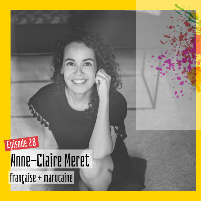 #28 - Anne-Claire Meret : « J'ai l'impression d'être une mangue qui a poussé dans un pommier » cover
