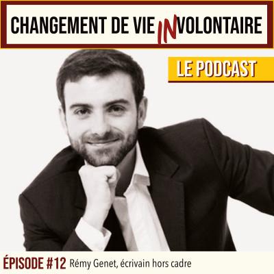 Episode #12 Rémy Genet, écrivain hors cadre cover