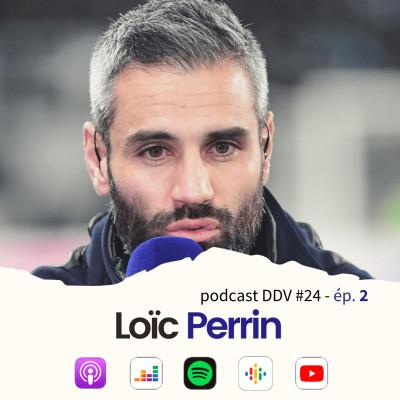DDV #24 (2/4) Loïc Perrin et sa nouvelle vie cover
