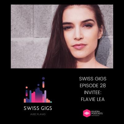 SWISS GIGS AVEC FLAVIO - EPISODE 28 - INVITEE : FLAVIE LEA cover
