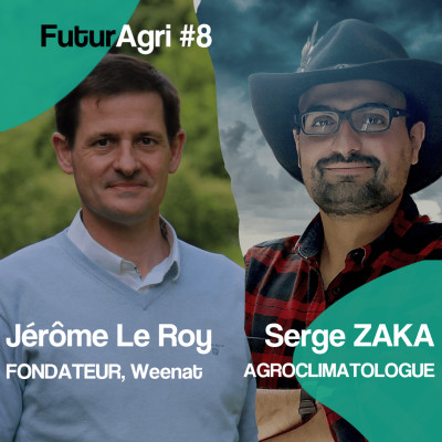 FuturAgri #8 – Comment faire face aux changements climatiques grâce aux outils météos ? Jérôme Le Roy (Weenat) & Serge Zaka (ITK) cover