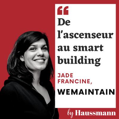 #3 Jade Francine, WeMaintain - De l'ascenseur au smart building cover