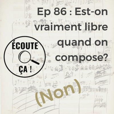 Ep 86 : Est-on vraiment libre quand on compose ? (Non) cover