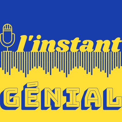 Image of the show L'instant Génial