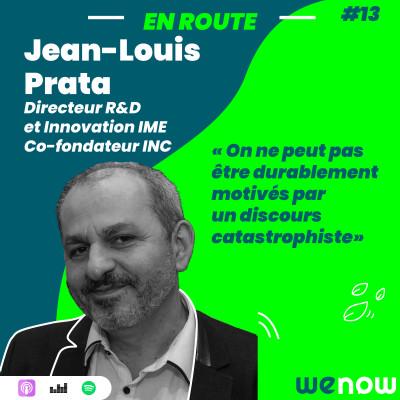 """EP13 -""""On ne peut pas être durablement motivés par un discours catastrophiste"""" avec Jean-Louis Prata cover"""