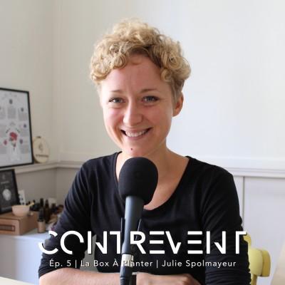 #5 La Box À Planter - Julie Spolmayeur - Refuser le salariat, devenir multi-entrepreneur et réinventer le management libéré - Nantes cover
