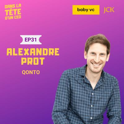 #31 Alexandre Prot (Qonto) : Sur son parcours de serial entrepreneur, la création de Qonto, leurs ambitions, et plus. cover