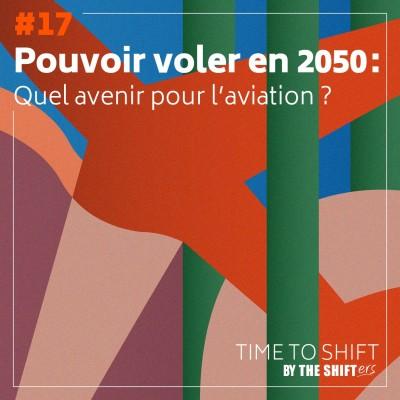 #17 Pouvoir voler en 2050 : quel avenir pour l'aviation ? cover