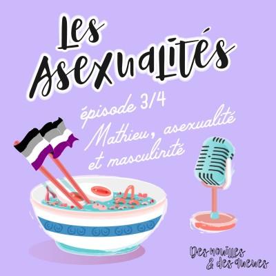 Des Nouilles & Au Lit - Mathieu, asexualité et masculinité (3/4) cover