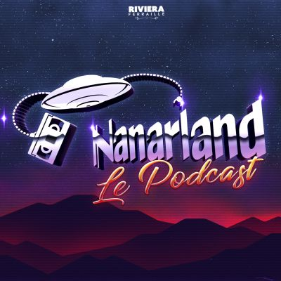 Nanarland Le Podcast cover