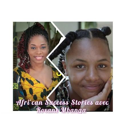 AFRI'CAN SUCCESS STORIES #7 avec Roxane Mbanga, 24 ans, Artiste multidisciplinaire: La valeur n'attend point le nombre d'année! cover