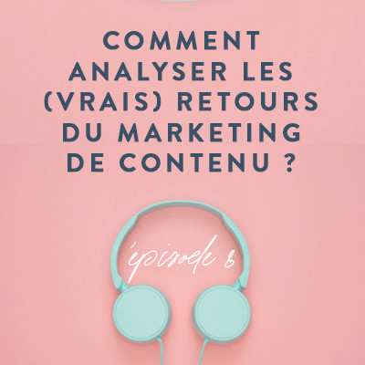 image Comment analyser les (vrais) retours du marketing de contenu ?