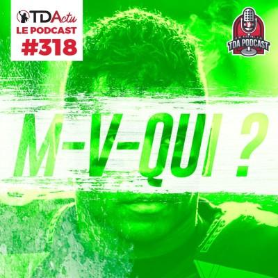 image TDA Podcast n°318 - Débrief S9 : M-V-Qui ? Les trophées de mi-saison