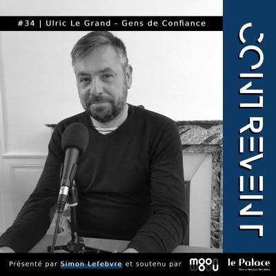 #34 Gens de Confiance - Ulric Le Grand - Concurrencer Le Bon Coin et AirBnB avec de l'humain - Nantes cover
