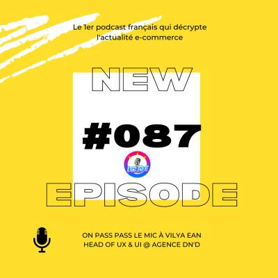 087 - Facebook poursuit sur l'ecommerce, core model avec Vilya Ean de DnD, conférence Shopify Unite,... cover