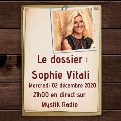 Image of the show L'émission : Le dossier Sophie Vitali en direct sur Mystik Radio.