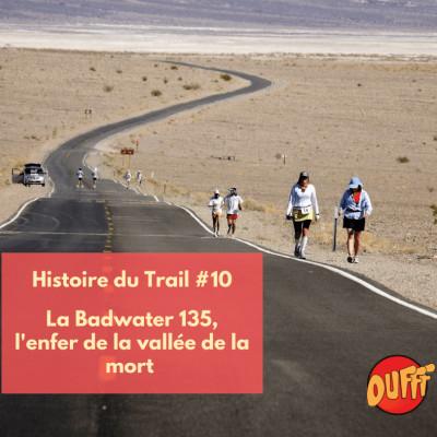 Histoire du Trail #10 - La Badwater 135, l'enfer de la vallée de la mort cover