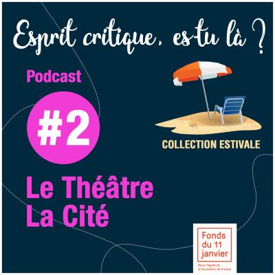 Série été - E02  -  Théâtre La Cité cover