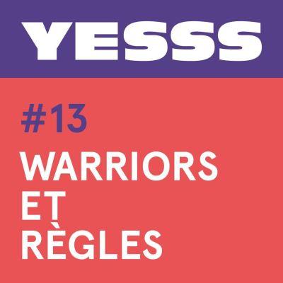 image YESSS #13 - Warriors et règles