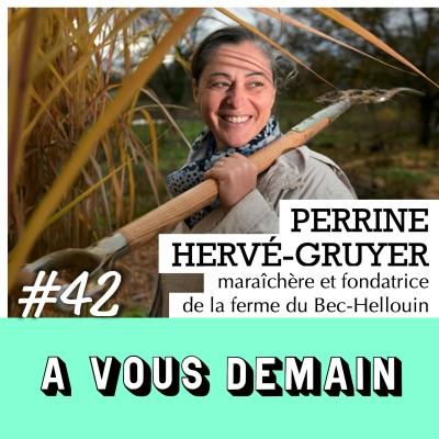 #42 l Perrine Hervé Gruyer (Bec-Hellouin) : la micro-ferme bio que le monde entier observe. cover