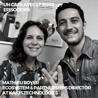 Episode#15, Un Café avec Mathieu Boyer, Ecosystem & Partnerships Director at KaiOS Technologies cover