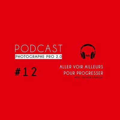 #12 - Olivier Lavielle : aller voir ailleurs pour progresser cover
