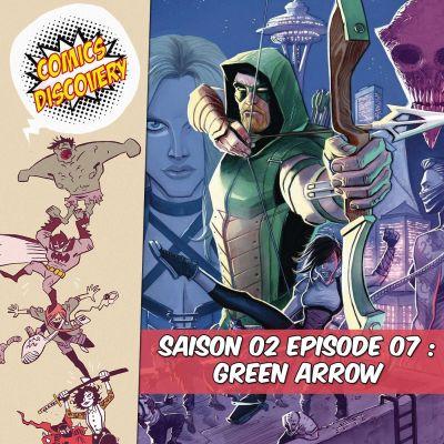 image ComicDiscovery S02E07 : Green Arrow Rebirth