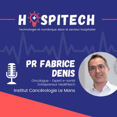 Pr Fabrice DENIS - Institut Cancérologie Le Mans : La e-santé est prête pour un passage à grande échelle cover