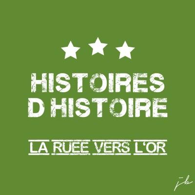 La ruée vers l'or Histoires d'histoire #EP5 cover