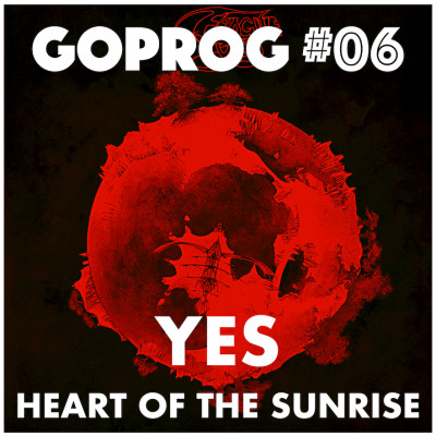 GoProg#06 - Yes / Heart Of The Sunrise cover