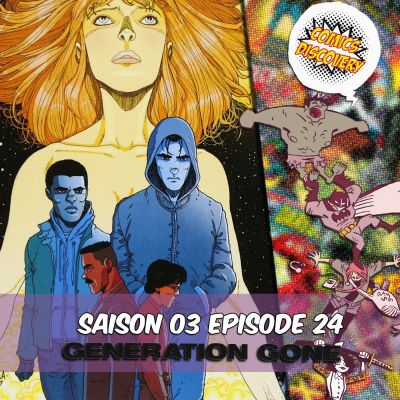 image ComicsDiscovery S03E24: Generation Gone
