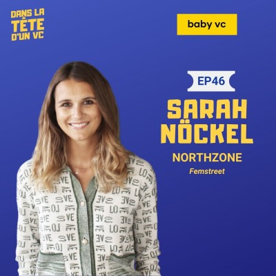 #46 Sarah Nockel (Northzone) : the magical seed pitch investments cover