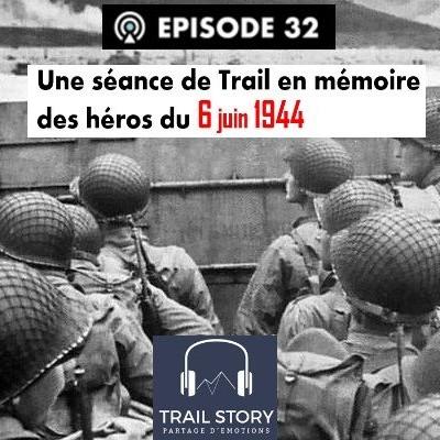 32. Hors série : Une séance de Trail en mémoire des héros du 6 Juin 1944 cover