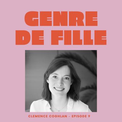 #9 - Clémence Coghlan, se déclasser au sein de sa propre boite et assumer son hyper-sensibilité cover