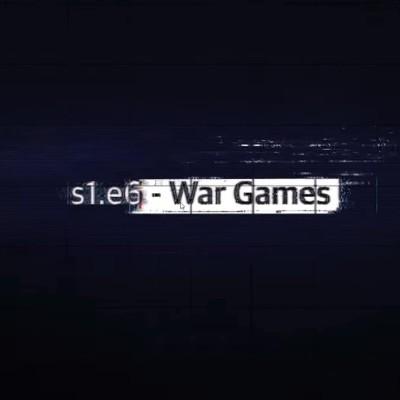 image LTTG | #WarGames #06 - War Games