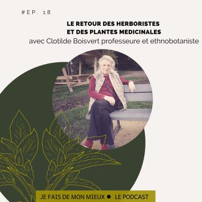 Le retour des herboristes et des plantes médicinales avec Clotilde Boisvert cover