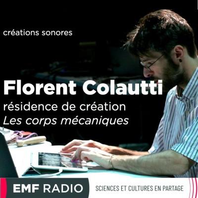 Florent Colautti - résidence de création Les corps mécaniques cover