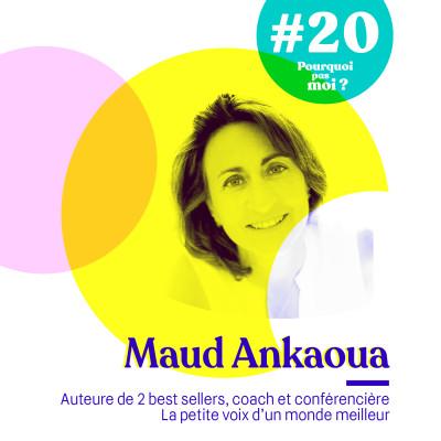 #20 Maud Ankaoua - apprendre à tomber pour offrir un monde meilleur
