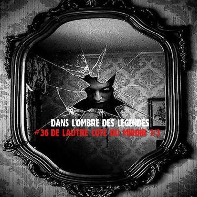 #36 S2E09 - De l'autre côté du miroir 1/3 cover