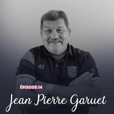 #14 - Jean Pierre Garuet, le cœur Bleu (Blanc) Rouge - La mêlée comme sacerdoce cover