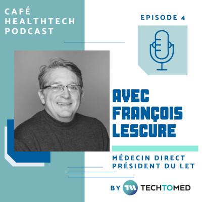 Episode 4 - François Lescure, co-fondateur de Médecin Direct cover