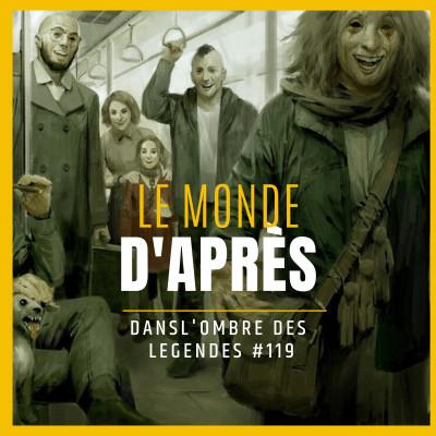 Dans l'ombre des légendes-119- Le monde d'après... cover