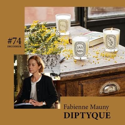 #74 Fabienne Mauny - DIPTYQUE, entre voyage olfactif et chic à la française cover