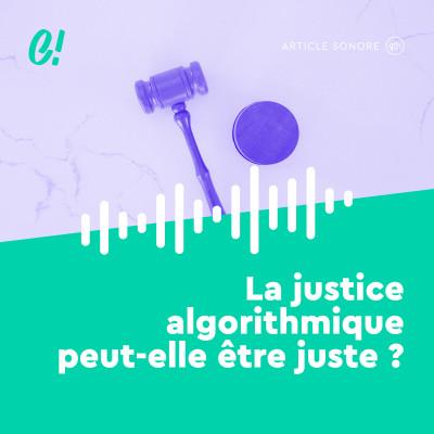 Sciences et conscience - La justice algorithmique peut-elle être juste ? cover