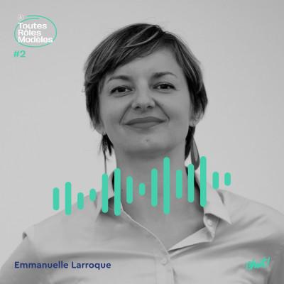 Episode 2 - Emmanuelle Larroque - Le numérique, une voie de reconversion cover