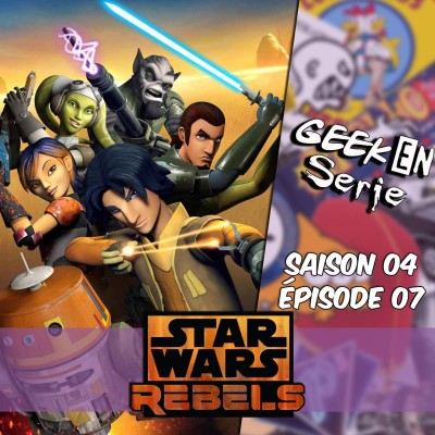 image Geek en série 4x07: Star wars rebels