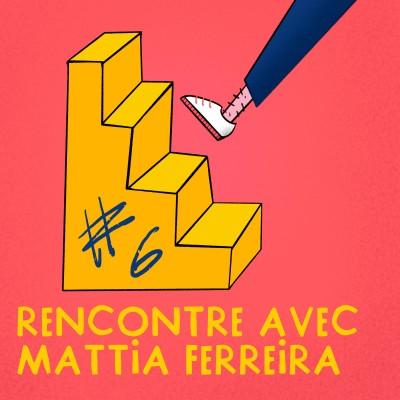 La marche #6 - Mattia Ferreira, rencontre avec un entrepreneur déterminé cover