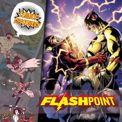 ComicsDiscovery S05E43 : Flashpoint cover